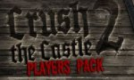 Game : Crush The Castle 2 Players Pack