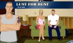 Lust for bust